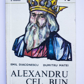 Emil Diaconescu, Dumitru Matei - Alexandru cel Bun (1400-1432)