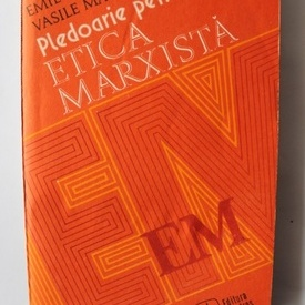Emil Moroianu, Vasile Macoviciuc - Pledoarie pentru etica marxista