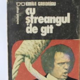 Emile Gaboriau - Cu streangul de gat