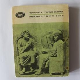 Epictet, Marcus Aurelius - Manualul. Catre sine