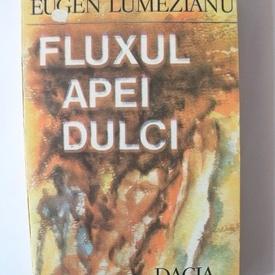 Eugen Lumezianu - Fluxul apei dulci