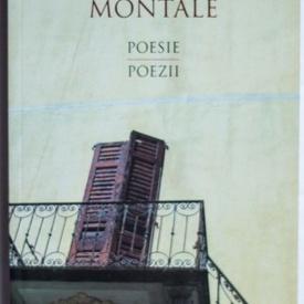 Eugenio Montale - Poesie / Poezii (editie bilingva, romano-italiana)