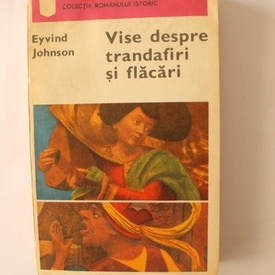 Eyvind Johnson - Vise despre trandafiri si flacari