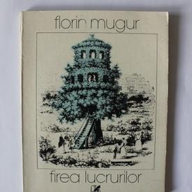 Florin Mugur - Firea lucrurilor