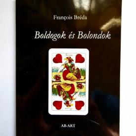 Francois Breda - Boldogok es Bolondok
