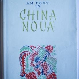 G. Calinescu - Am fost in China Noua (editie hardcover)