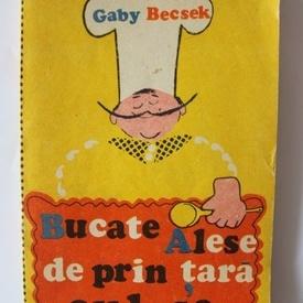 Gaby Becsek - Bucate alese de prin tara culese