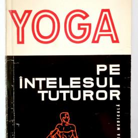 Galin Ludmila, Ropceanu Filaret - Yoga pe intelesul tuturor