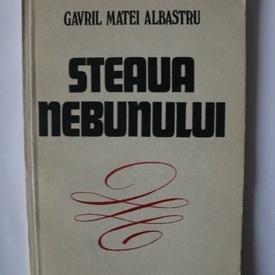 Gavril Matei Albastru - Steaua nebunului
