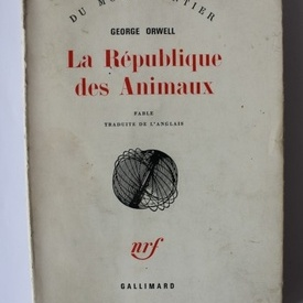 George Orwell - La Republique des Animaux (editie in limba franceza)