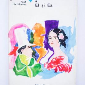 George Sand, Paul de Musset - Ea si El. El si Ea (editie hardcover)