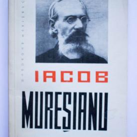 Gheorghe Merisescu - Iacob Muresianu. Viata si opera