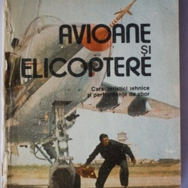 Gheorghe Zarioiu - Avioane si elicopetere. Caracteristici tehnice si performante de zbor (carte militara)