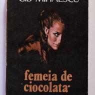 Gib I. Mihaiescu - Femeia de ciocolata
