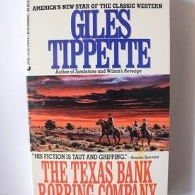 Giles Tippette - The Texas Bank Robbing Company