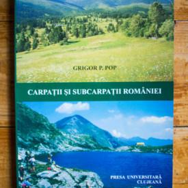 Grigor P. Pop - Carpatii si Subcarpatii Romaniei