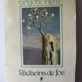 Grigore Vieru - Radacina de foc