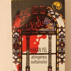 Hakan Yel - Atingerea sultanului