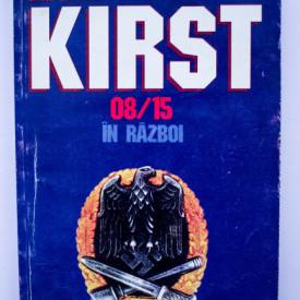 Hans Hellmut Kirst - 08/15 in razboi