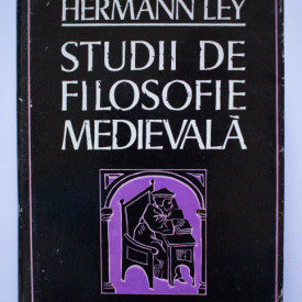 Hermann Ley - Studii de filosofie medievala (editie hardcover)