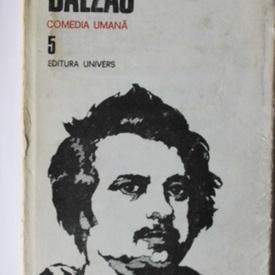 Honore de Balzac - Opere 5. Comedia umana (editie hardcover)