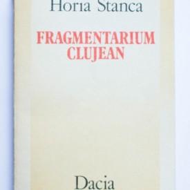 Horia Stanca - Fragmentarium clujean