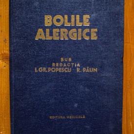 I. Gr. Popescu, R. Paun (coord.) - Bolile alergice (editie hardcover)