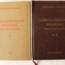 I. Hatieganu - Clinica si patologie medicala. Probleme si lectiuni (2 vol.)