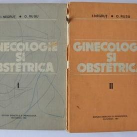I. Negrut, O. Rusu - Ginecologie si obstetrica (2 vol., editie hardcover)
