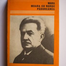 Ioan Slavici - Mara. Moara cu noroc. Padureanca