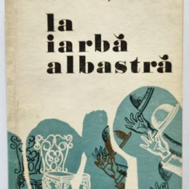 Ion Baiesu - La iarba albastra