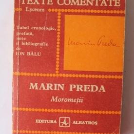 Ion Balu - Marin Preda. Morometii (texte comentate)