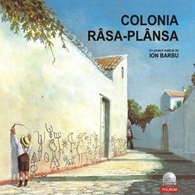 Ion Barbu (coord.) - Colonia rasa-plansa... (editie hardcover, contine CD)