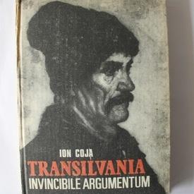 Ion Coja - Transilvania. Invicibile Argumentum (editie hardcover)