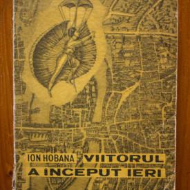 Ion Hobana - Viitorul a inceput ieri. Restrospectiva anticipatiei franceze