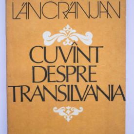 Ion Lancranjan - Cuvant despre Transilvania