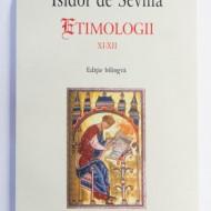 Isidor de Sevilla - Etimologii XI-XIII (editie bilingva, romano-latina)