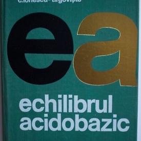 Iulian Mincu, C. Ionescu-Tirgoviste - Echilibrul acidobazic (editie hardcover)