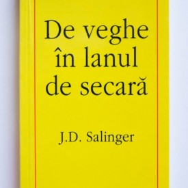 J. D. Salinger - De veghe in lanul de secara