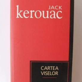 Jack Kerouac - Cartea viselor