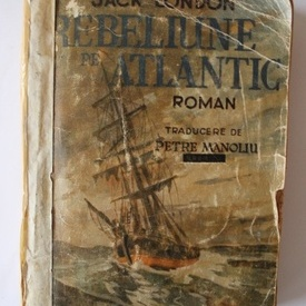 Jack London - Rebeliune pe Atlantic (editie interbelica)