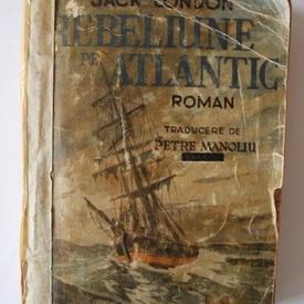 Jack London - Rebeliune pe Atlantic (editie interbelica)
