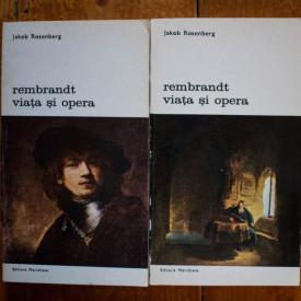 Jakob Rosenberg - Rembrandt. Viata si opera (2 vol.)