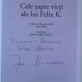 Jan Koneffke - Cele sapte vieti ale lui Felix K. (cu autograf)