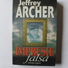 Jeffrey Archer - Impresie falsa