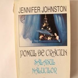 Jennifer Johnston - Pomul de Craciun. Salasul nalucilor