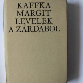Kaffka Margit - Levelek a zardabol (editie hardcover)