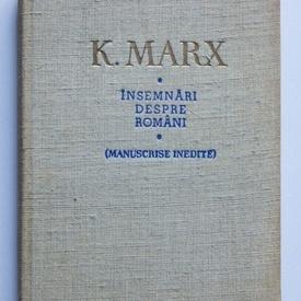 Karl Marx - Insemnari despre romani. Manuscrise inedite (editie hardcover)