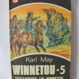 Karl May - Winnetou. Testamentul lui Winnetou