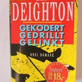 Len Deighton - Gekodert. Gedrillt. Gelinkt